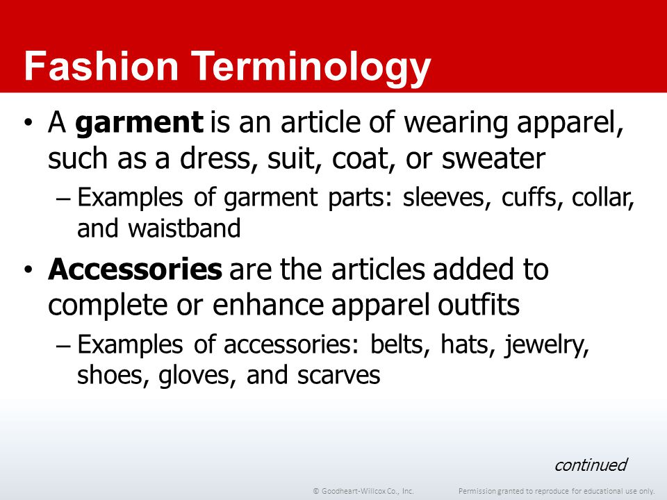 Chapter 1 Fashion Terminology. A garment is an article of wearing apparel, such as a dress, suit, coat, or sweater.