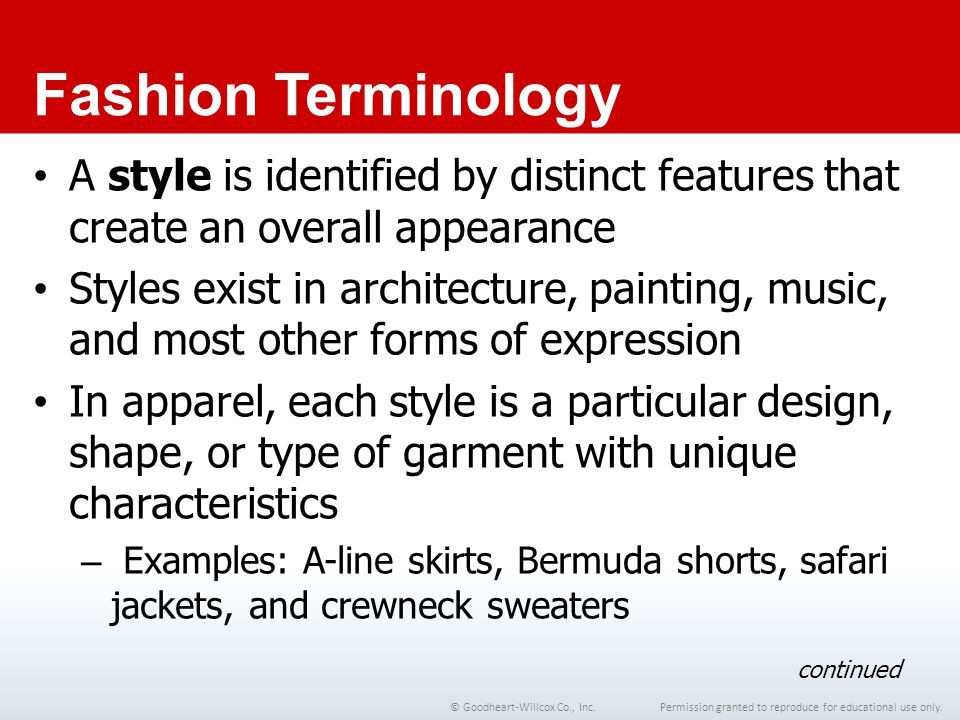 Chapter 1 Fashion Terminology. A style is identified by distinct features that create an overall appearance.