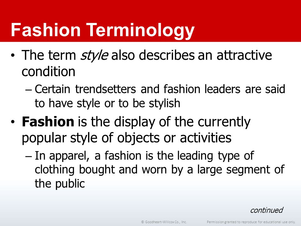 Chapter 1 Fashion Terminology. The term style also describes an attractive condition.