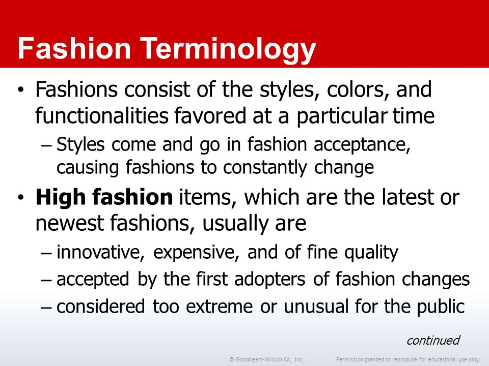 Chapter 1 Fashion Terminology. Fashions consist of the styles, colors, and functionalities favored at a particular time.