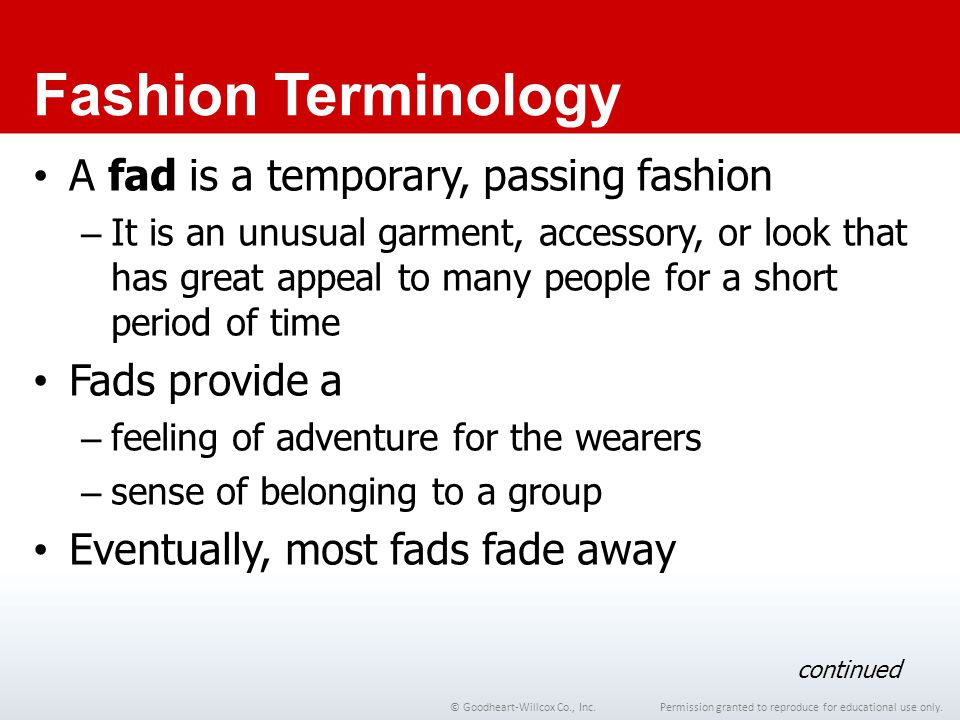 Fashion Terminology A fad is a temporary, passing fashion