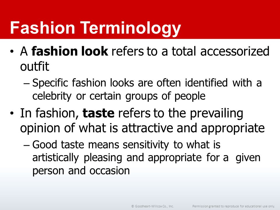Chapter 1 Fashion Terminology. A fashion look refers to a total accessorized outfit.