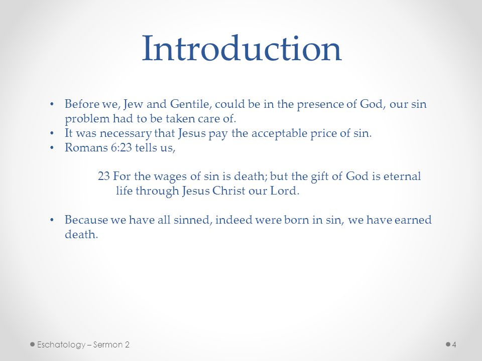 Introduction Before we, Jew and Gentile, could be in the presence of God, our sin problem had to be taken care of.