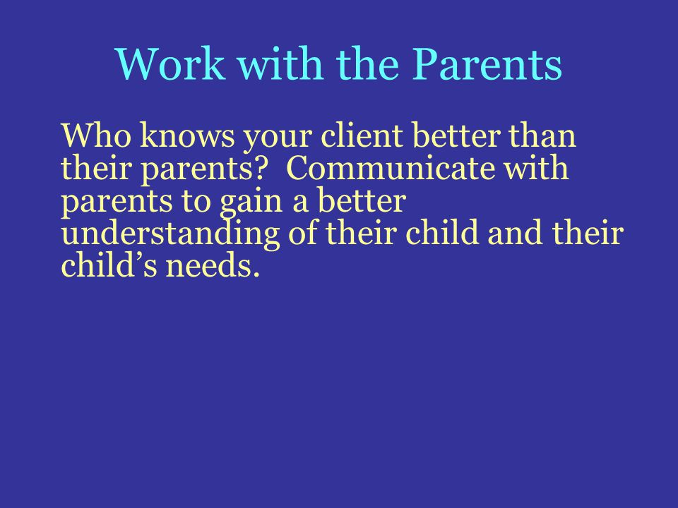 Work with the Parents