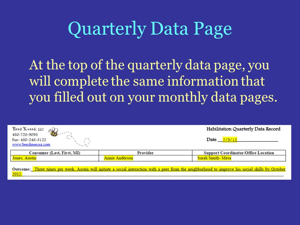 Quarterly Data Page At the top of the quarterly data page, you will complete the same information that you filled out on your monthly data pages.