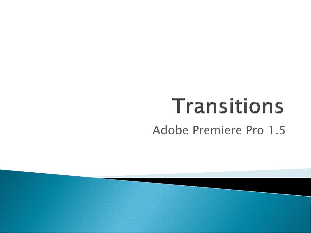 Transitions Adobe Premiere Pro ppt download