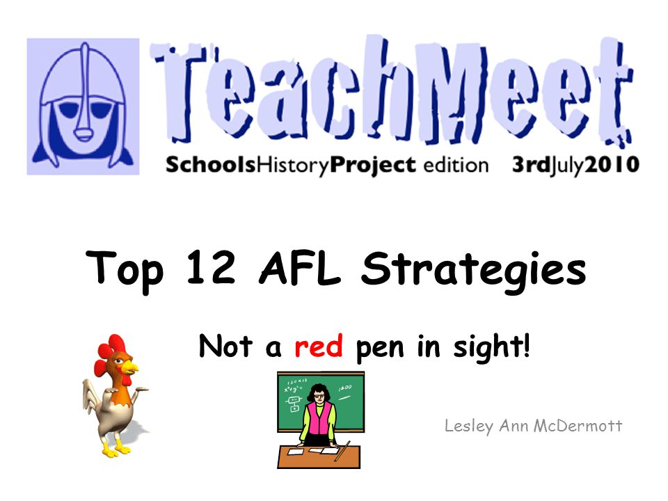 Top 12 AFL Strategies Not a red pen in sight! Lesley Ann McDermott