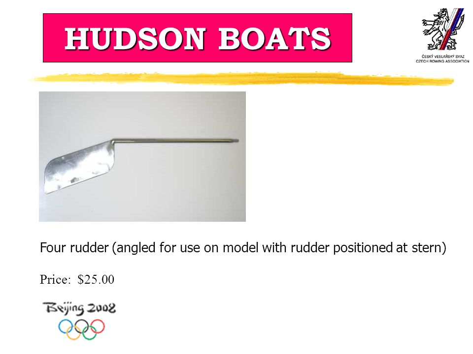 HUDSON BOATS Four rudder (angled for use on model with rudder positioned at stern) Price: $25.00