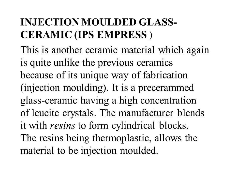 INJECTION MOULDED GLASS-CERAMIC (IPS EMPRESS )
