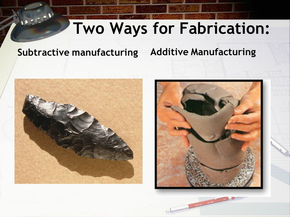 Two Ways for Fabrication: