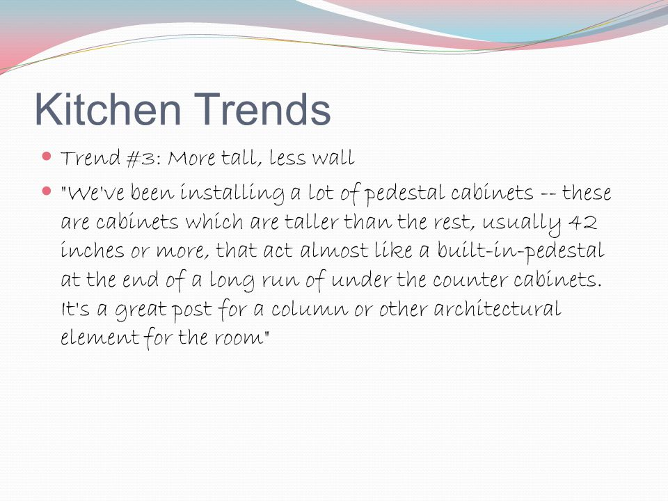 Kitchen Trends Trend #3: More tall, less wall
