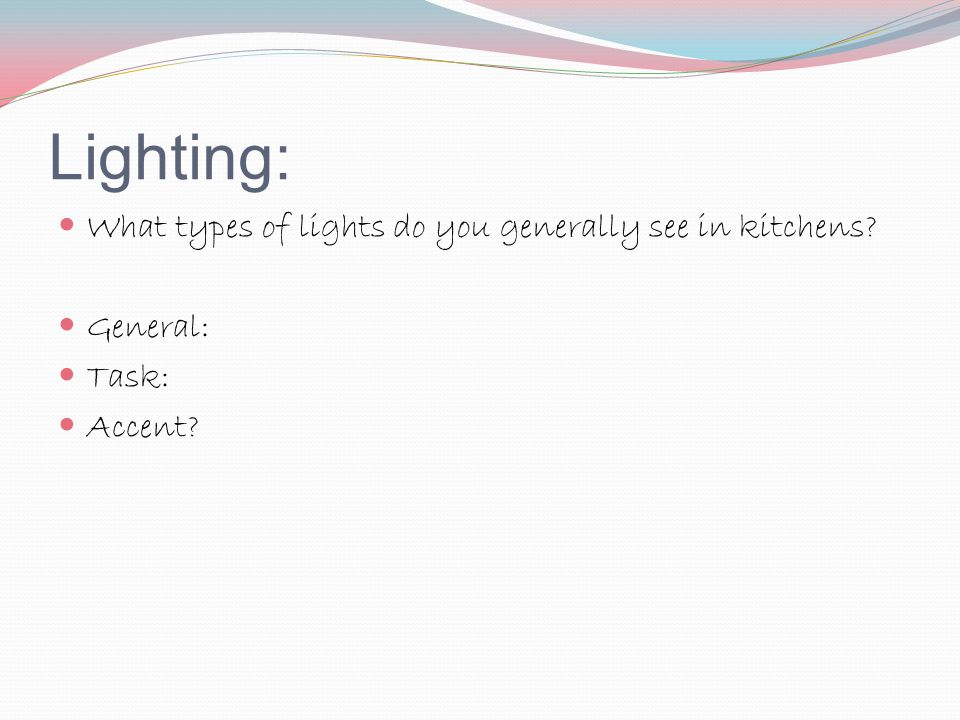 Lighting: What types of lights do you generally see in kitchens