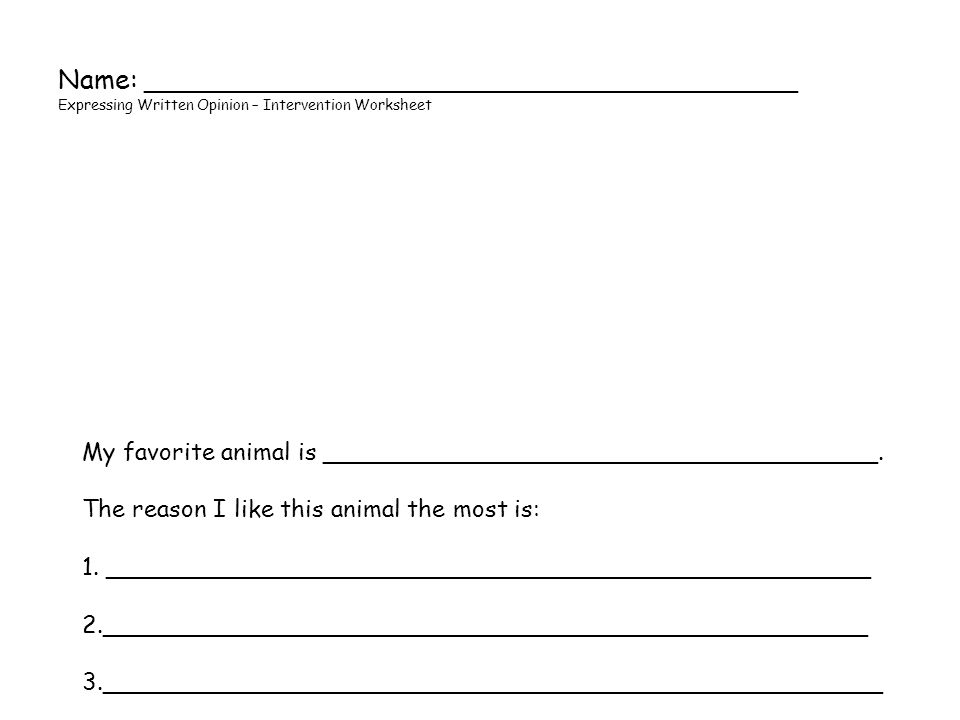 Name: _______________________________________ Expressing Written Opinion – Intervention Worksheet