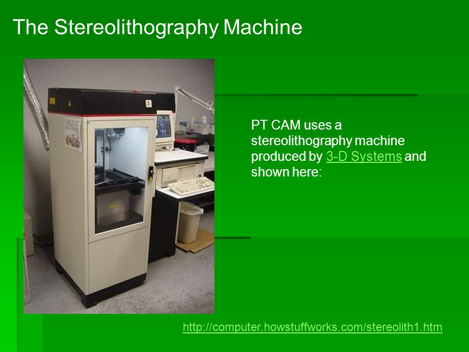 The Stereolithography Machine