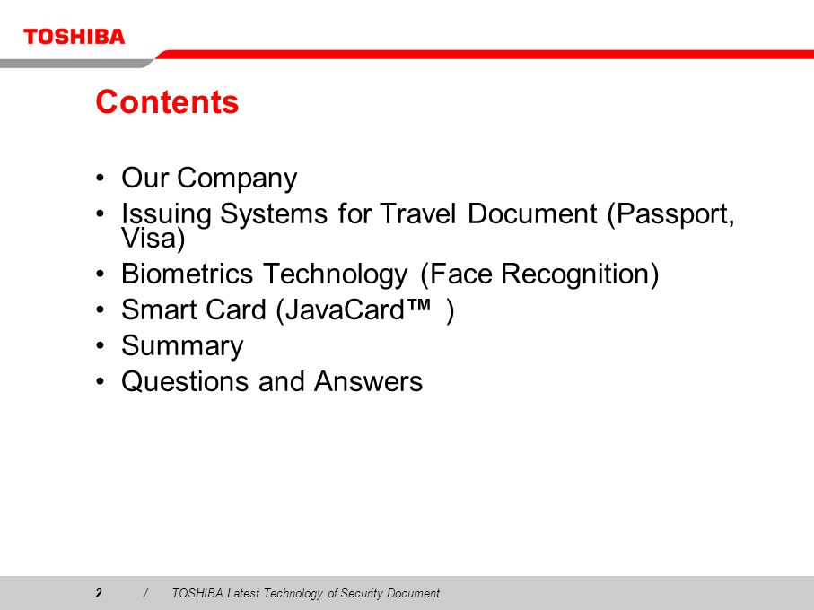 Contents Our Company. Issuing Systems for Travel Document (Passport, Visa) Biometrics Technology (Face Recognition)