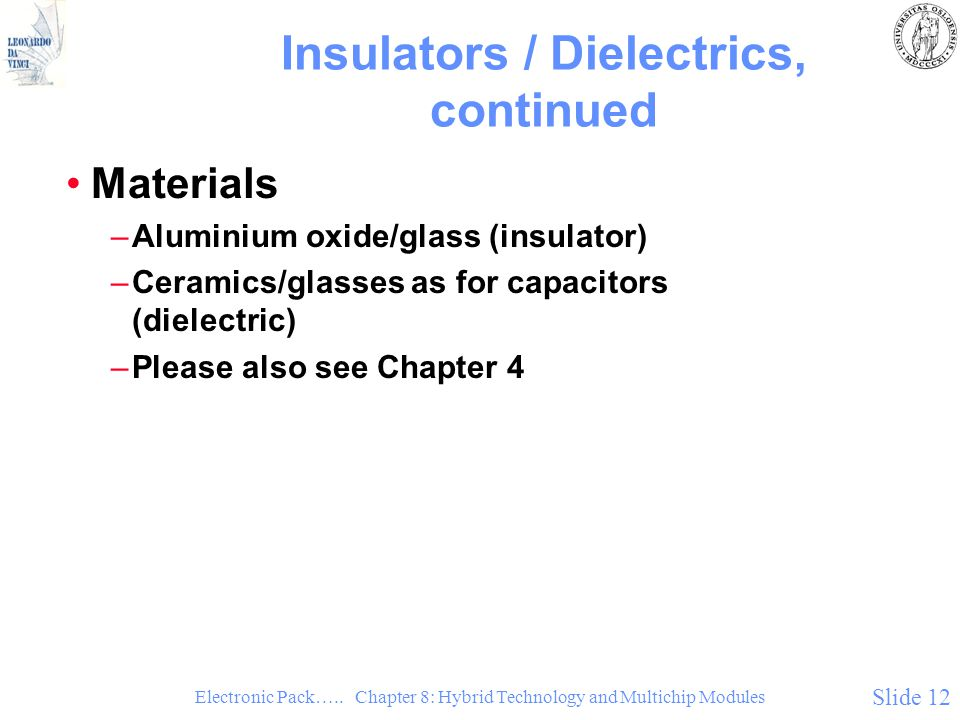 Insulators / Dielectrics, continued