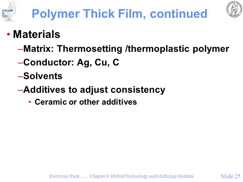 Polymer Thick Film, continued