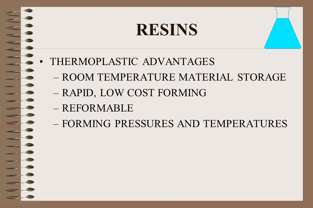 RESINS THERMOPLASTIC ADVANTAGES ROOM TEMPERATURE MATERIAL STORAGE