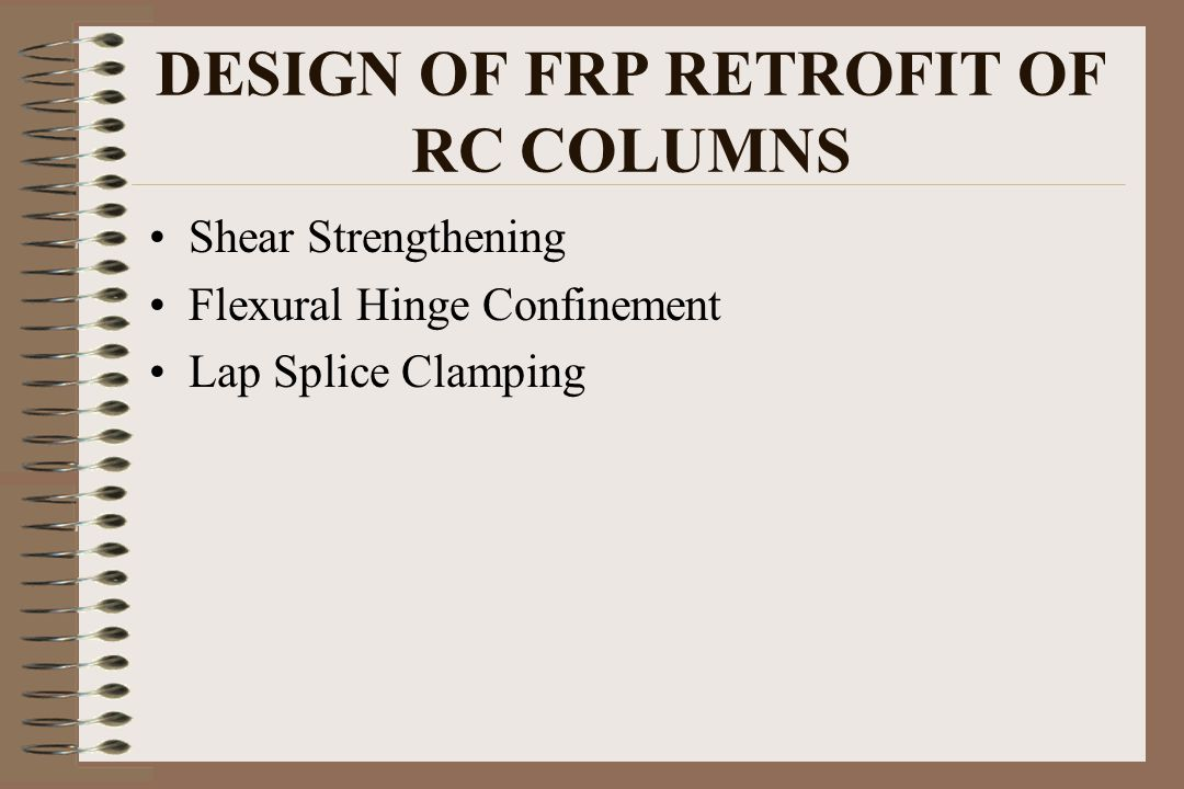 DESIGN OF FRP RETROFIT OF RC COLUMNS