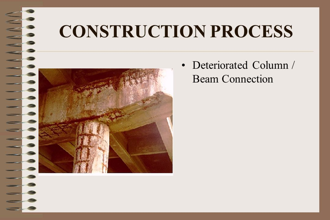 CONSTRUCTION PROCESS Deteriorated Column / Beam Connection