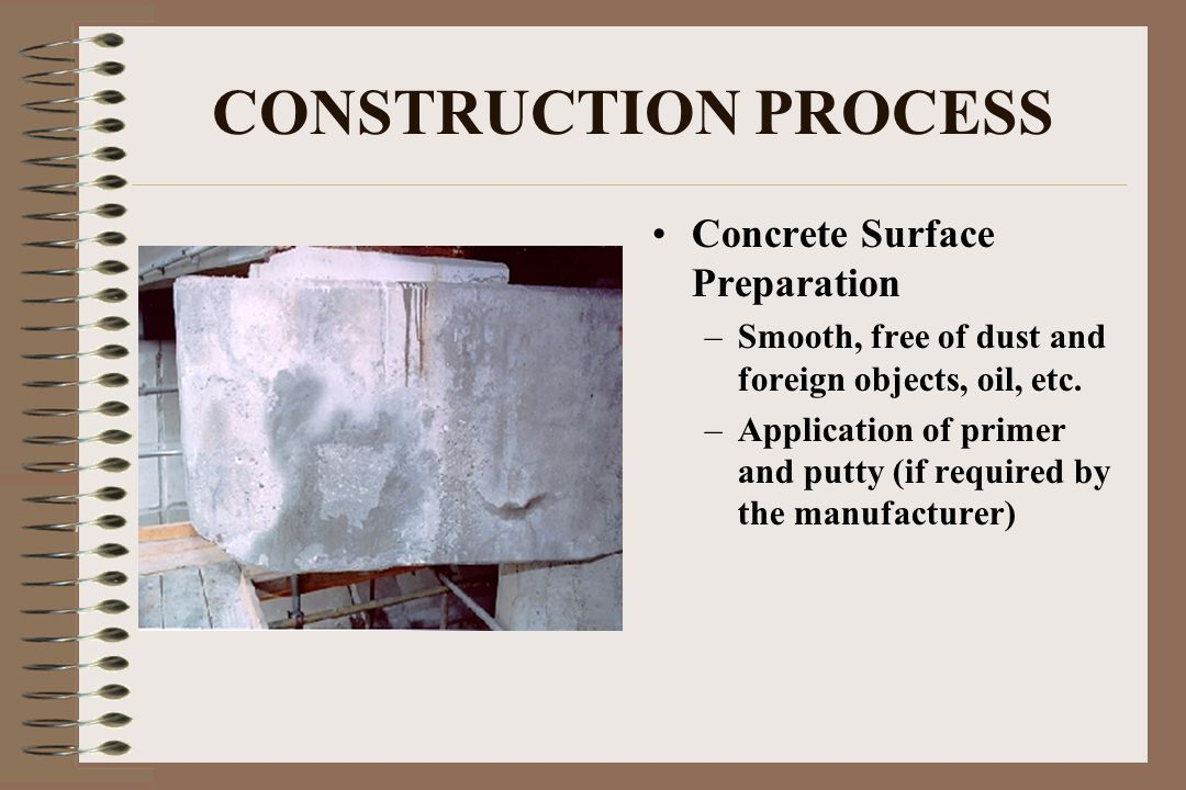 CONSTRUCTION PROCESS Concrete Surface Preparation
