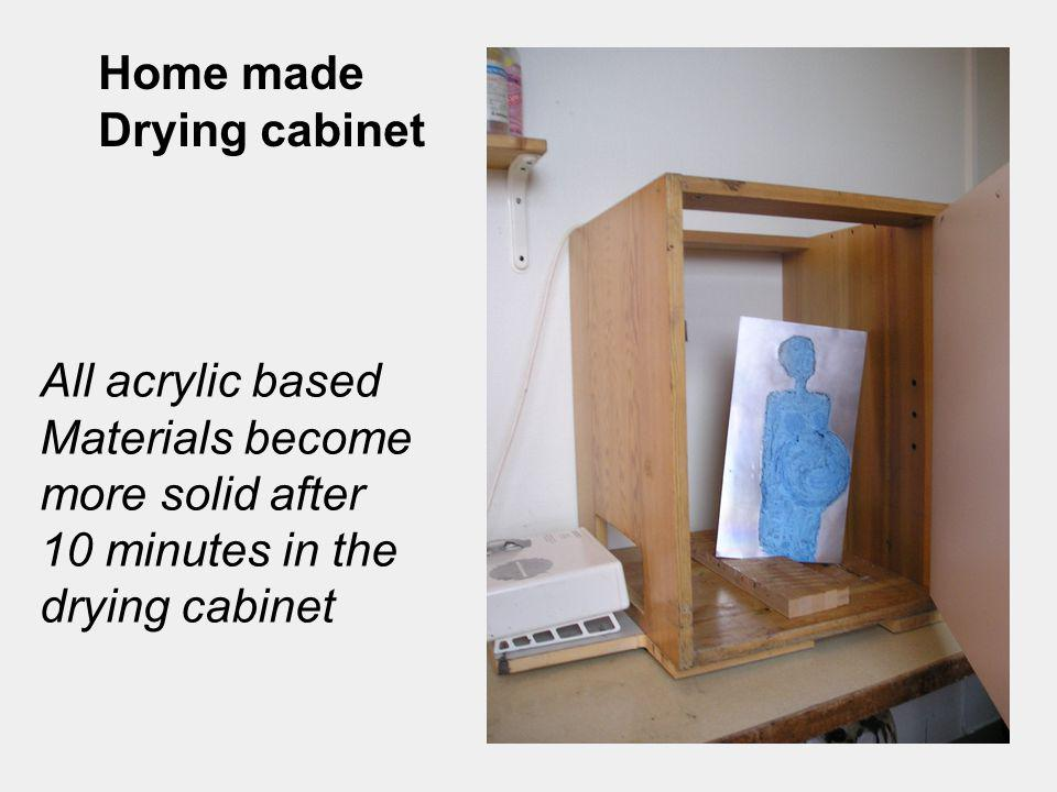 Home made Drying cabinet. All acrylic based. Materials become. more solid after. 10 minutes in the.