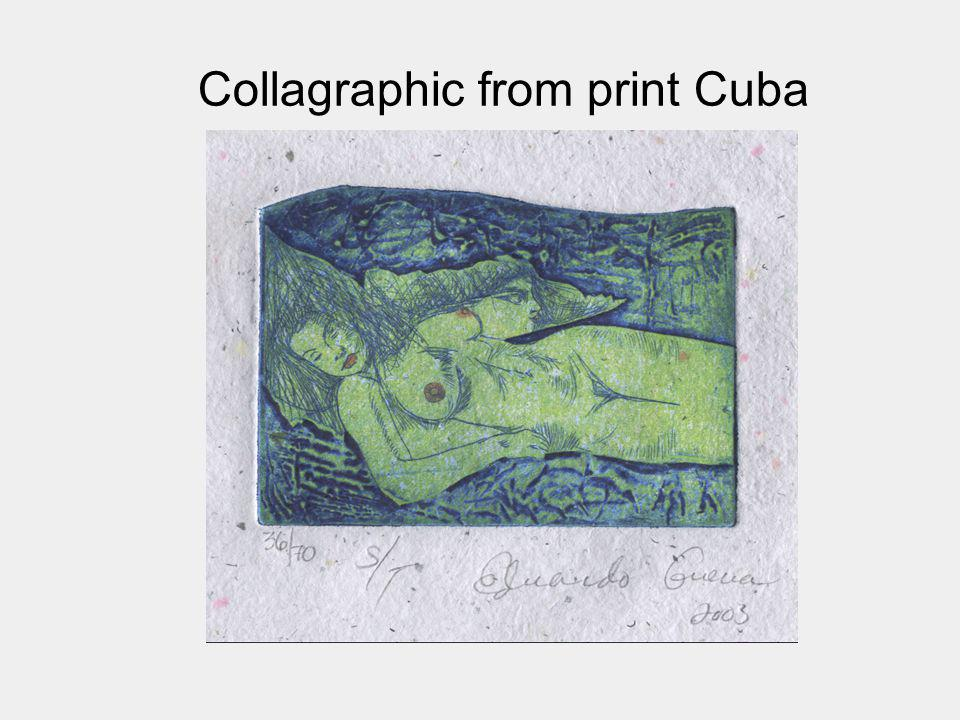 Collagraphic from print Cuba