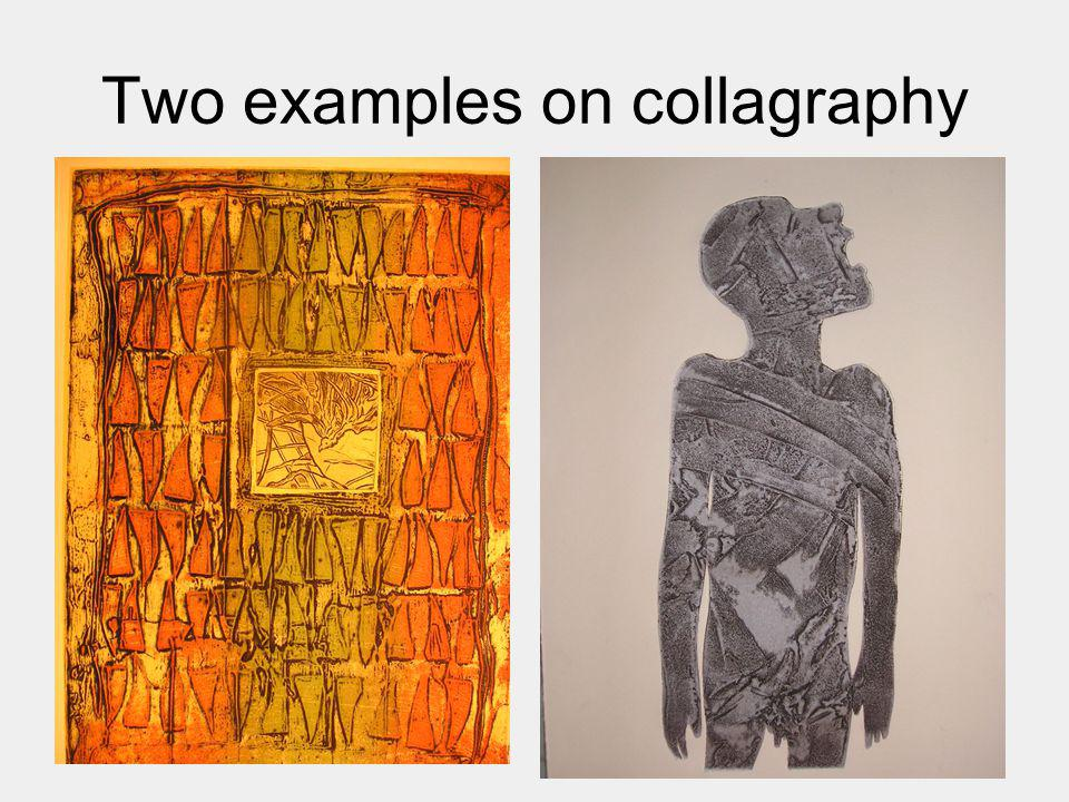 Two examples on collagraphy