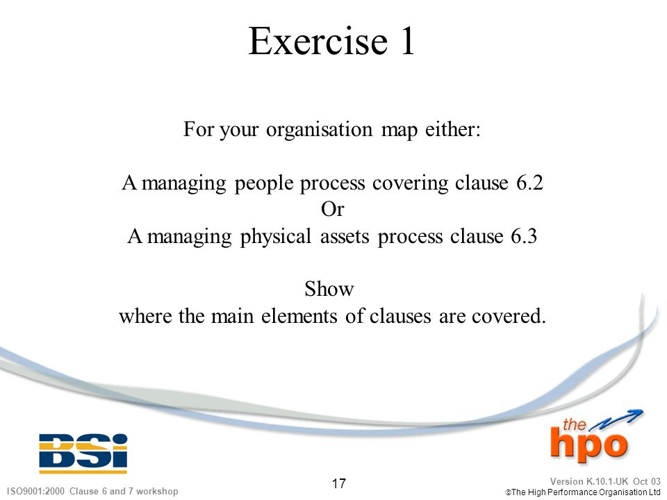 Exercise 1 For your organisation map either: