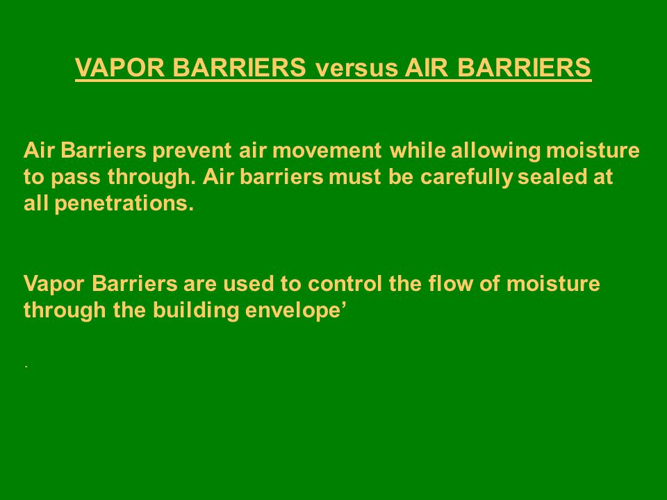 VAPOR BARRIERS versus AIR BARRIERS