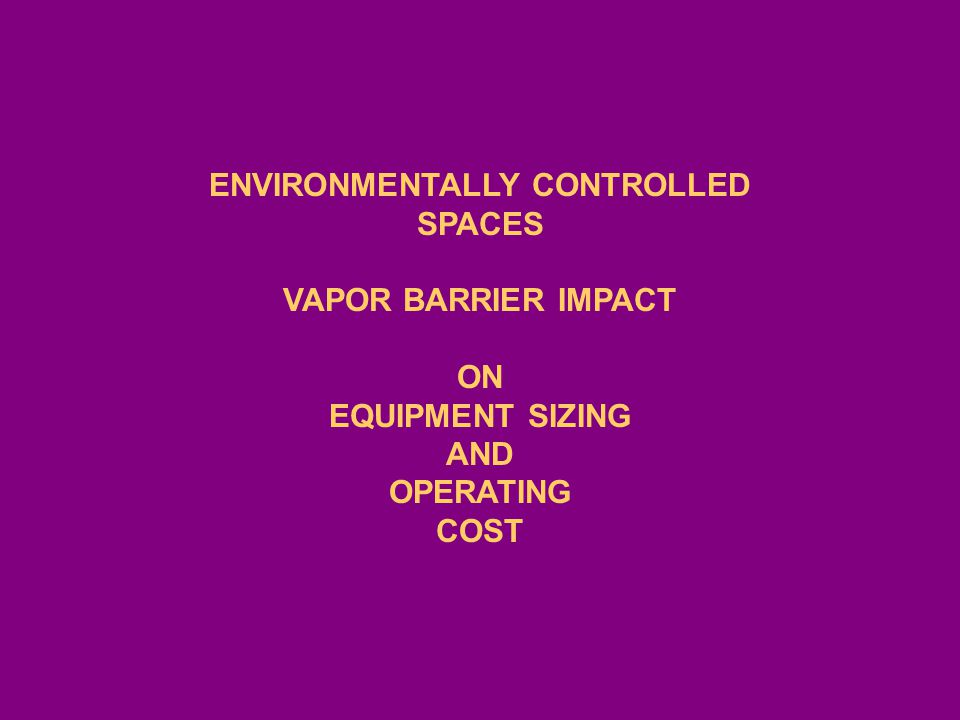 ENVIRONMENTALLY CONTROLLED SPACES