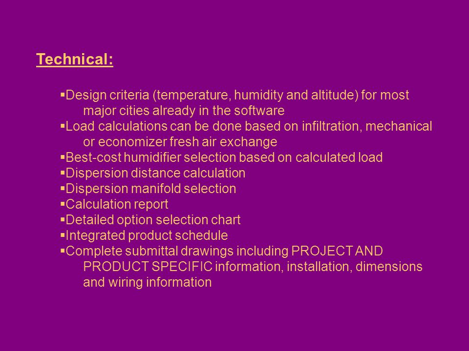 Technical: Design criteria (temperature, humidity and altitude) for most major cities already in the software.