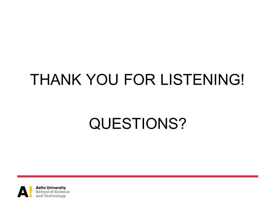 THANK YOU FOR LISTENING! QUESTIONS