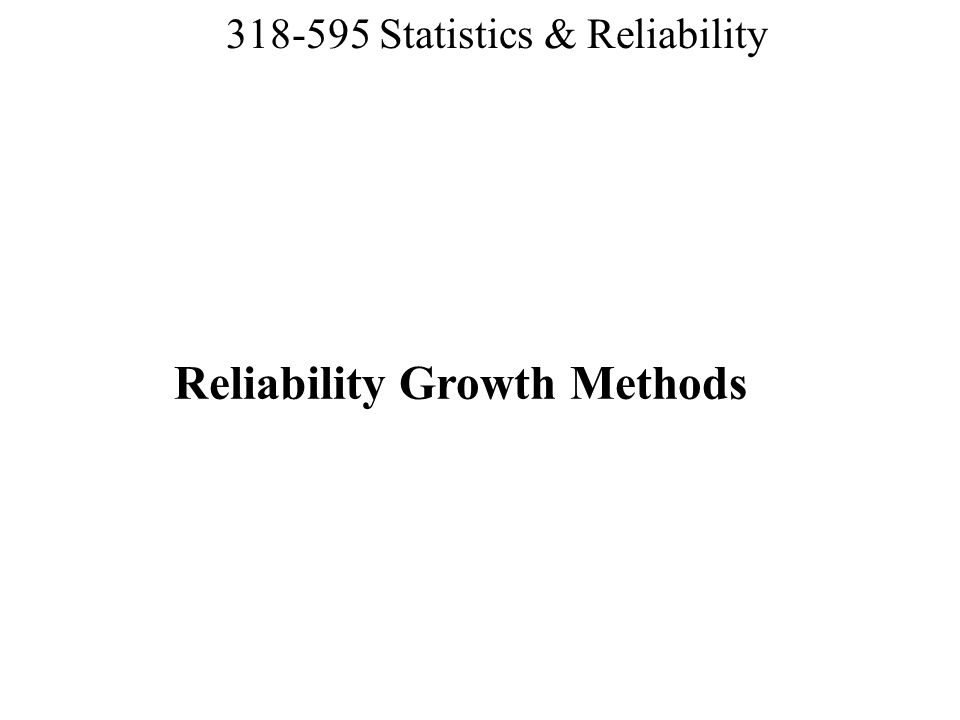 Reliability Growth Methods