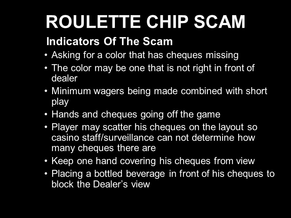 ROULETTE CHIP SCAM Indicators Of The Scam