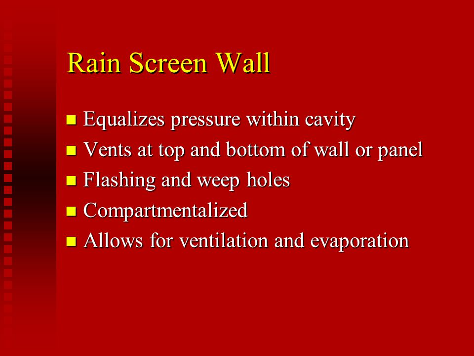 Rain Screen Wall Equalizes pressure within cavity