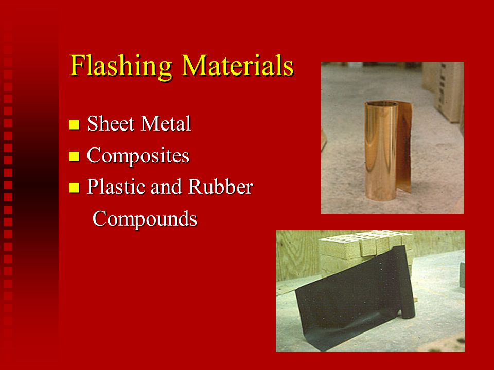 Flashing Materials Sheet Metal Composites Plastic and Rubber Compounds