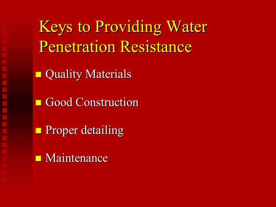 Keys to Providing Water Penetration Resistance