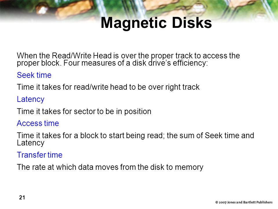 Magnetic Disks When the Read/Write Head is over the proper track to access the proper block. Four measures of a disk drive's efficiency: