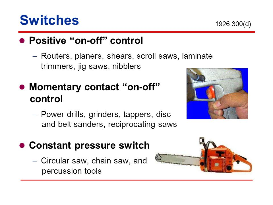 Switches Positive on-off control Momentary contact on-off control