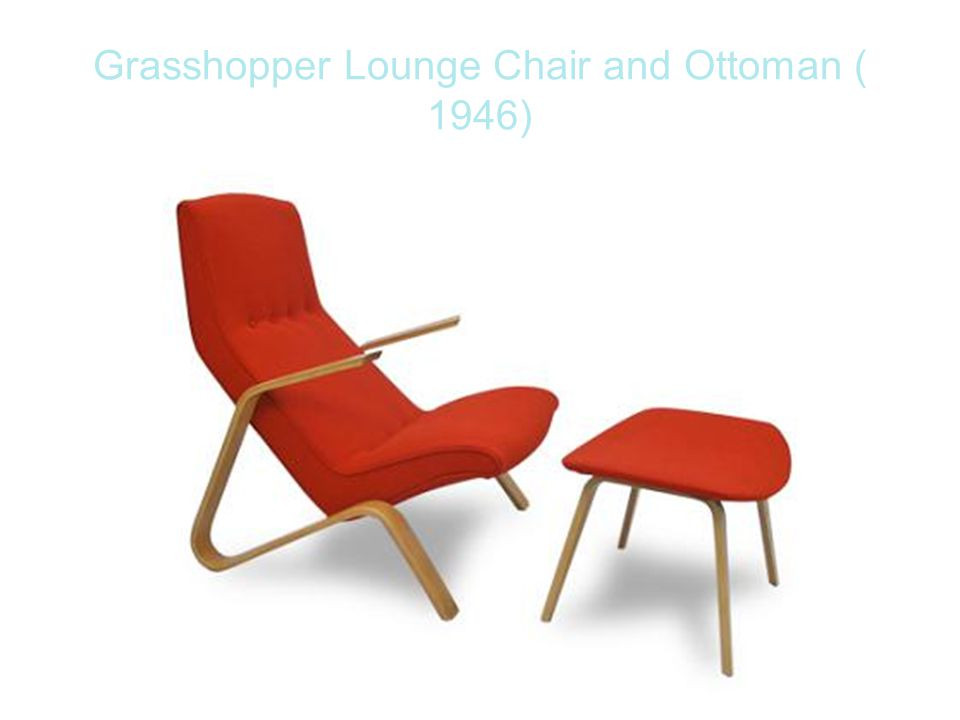 Grasshopper Lounge Chair and Ottoman ( 1946)