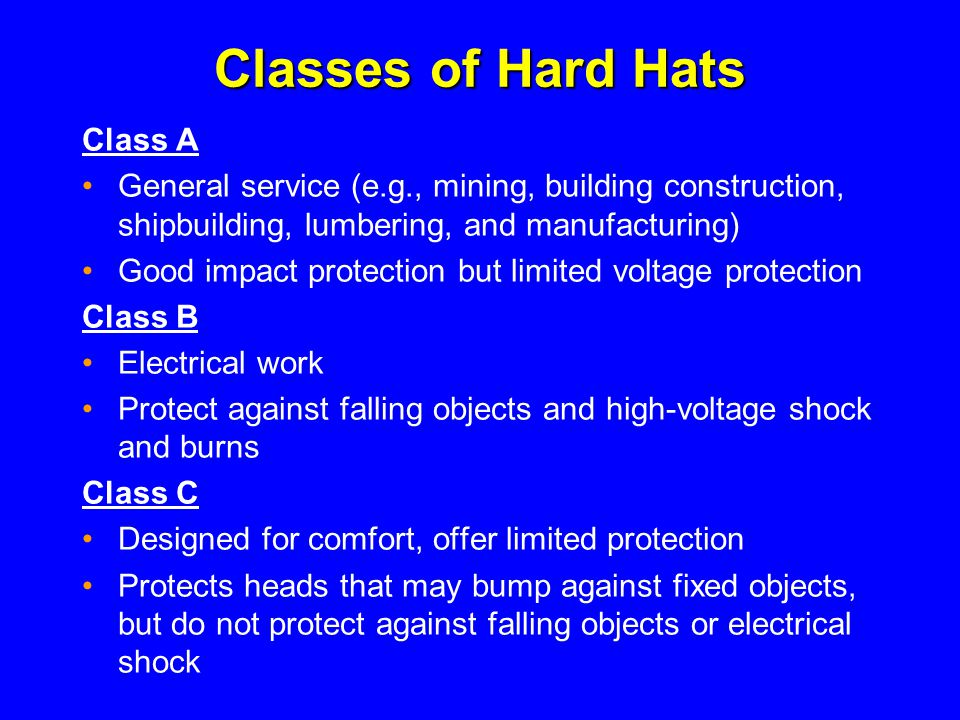 Classes of Hard Hats Class A