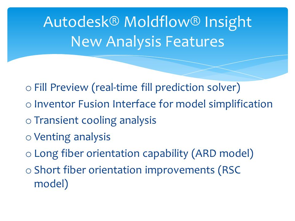 Autodesk® Moldflow® Insight New Analysis Features