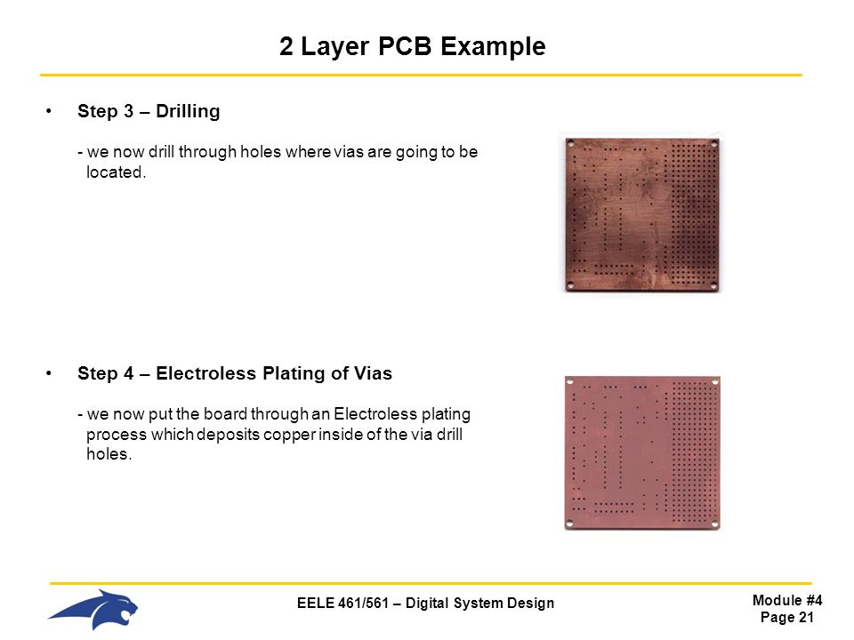 2 Layer PCB Example Step 3 – Drilling - we now drill through holes where vias are going to be located.