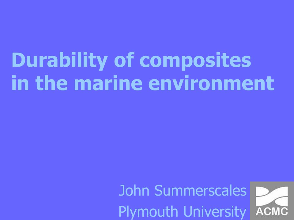 Durability of composites in the marine environment