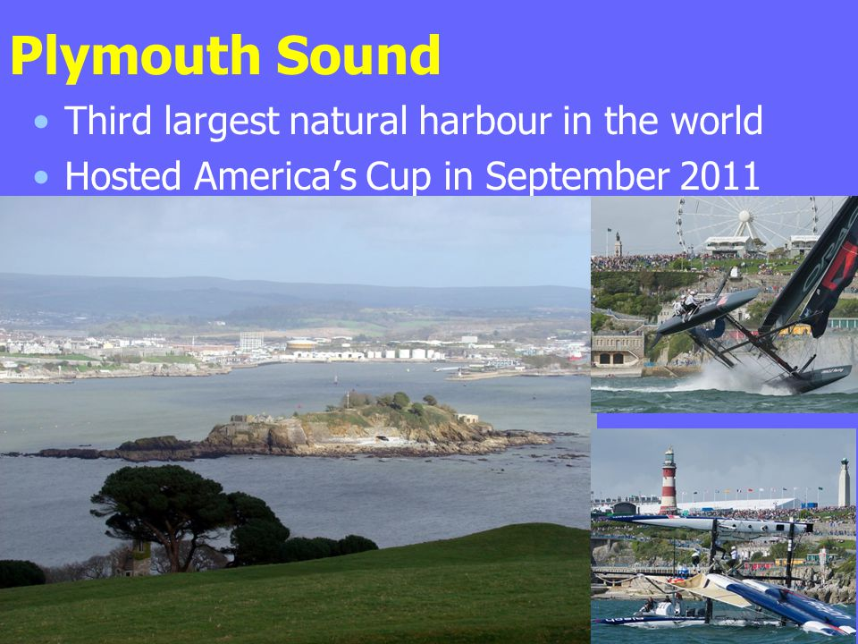Plymouth Sound Third largest natural harbour in the world