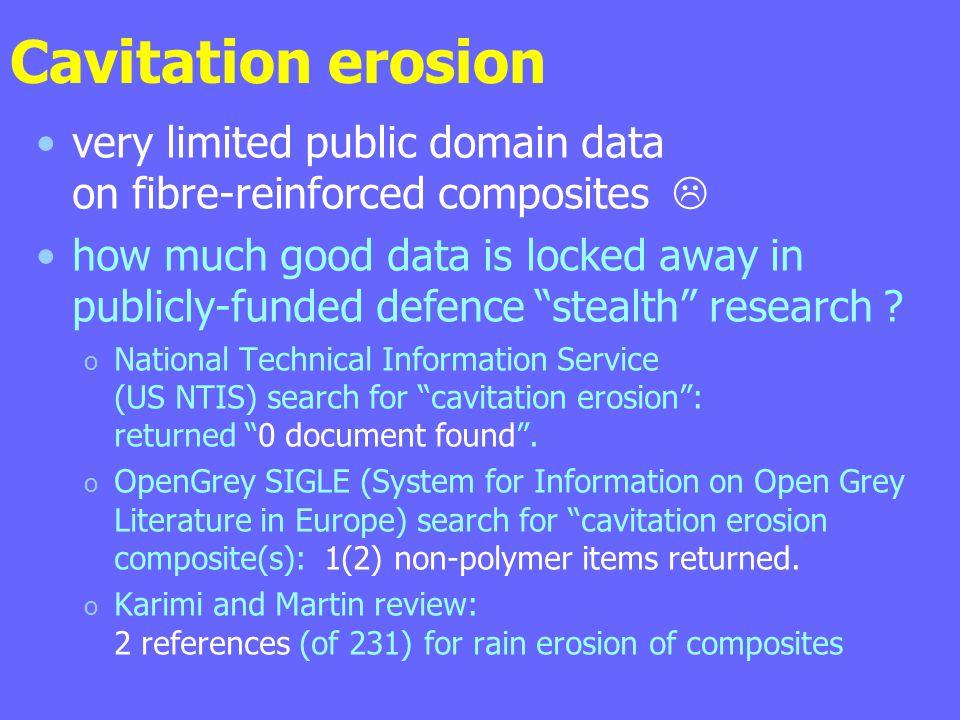 Cavitation erosion very limited public domain data on fibre-reinforced composites 