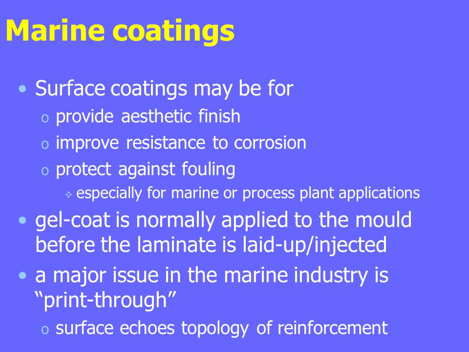 Marine coatings Surface coatings may be for