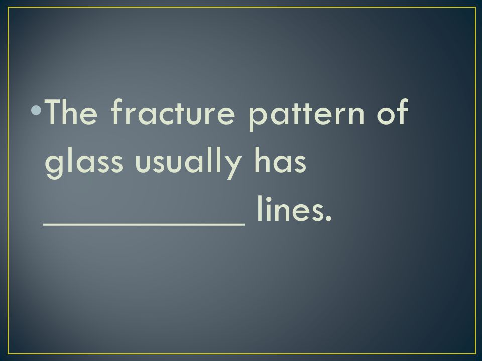 The fracture pattern of glass usually has __________ lines.