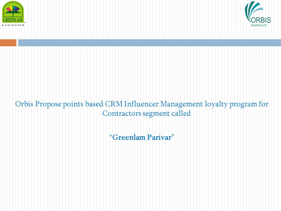 Orbis Propose points based CRM Influencer Management loyalty program for Contractors segment called
